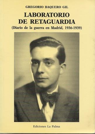Laboratorio de retaguardia (diario de la guerra en Madrid, 1936-1939)