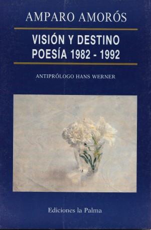 Visión y destino, poesía 1982-1992