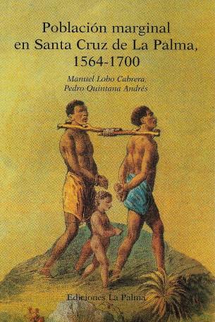 Población marginal en Santa Cruz de La Palma, 1564-1700